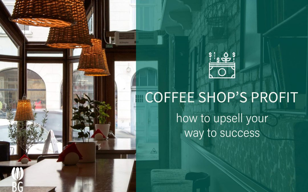 Coffee Shop's Profit: how to upsell your way to success.