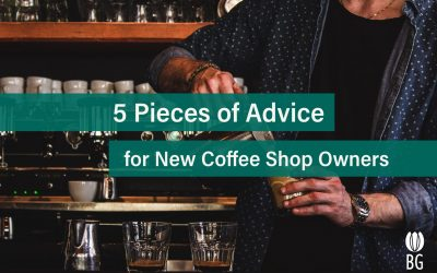 5 Pieces of Advice for New Coffee Shop Owners.