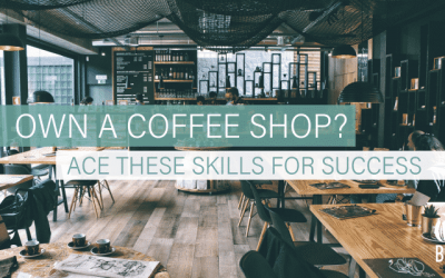 Coffee Shop Owner: 5 skills that will make you successful