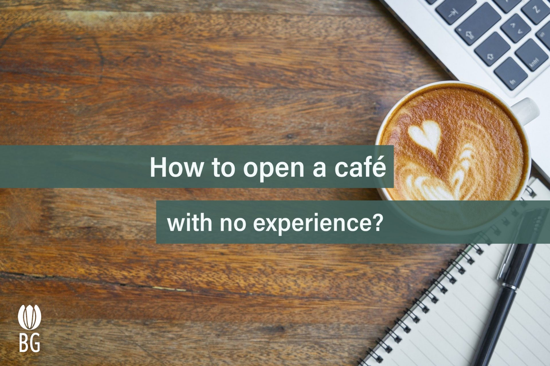 """Flat lay image with notebook and coffee cup stating """"open a cafe with no experience"""""""